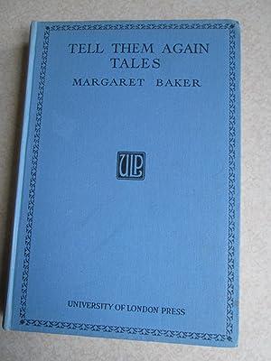 Tell Them Again Tales: Margaret Baker