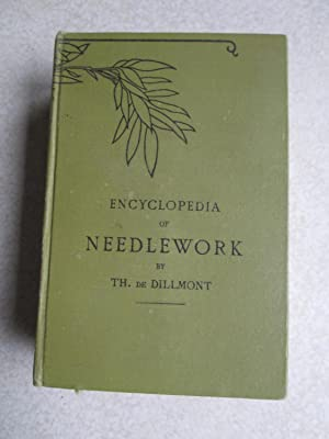 Encyclopedia of Needlework: Therese De Dillmont