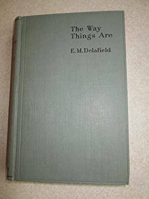 The Way Things Are: E.M. Delafield