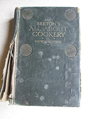 Mrs Beeton's All About Cookery. New Edition (1909): Mrs Beeton