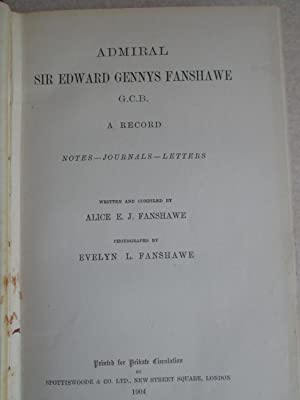 Admiral Sir Edward Gennys Fanshawe. GCB. A Record. Notes, Journals, Letters: Alice E.J. Fanshawe