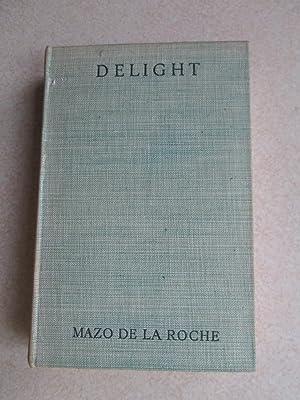 Delight: Mazo De La Roche