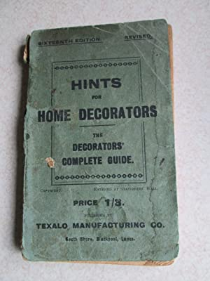 Hints For Home Decorators. The Decorators' Complete Guide