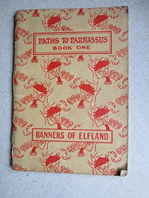 Paths To Parnassus. Book One. Banners of Elfland: Selected By: J.D. Campbell