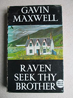 Raven Seek They Brother: Gavin Maxwell