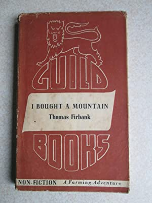 I Bought A Mountain. (Guild Books #C6): Thomas Firbank