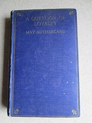 A Question of Loyalty: May Sutherland