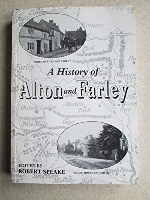 A History of Alton and Farley: Edited By: Robert Speake