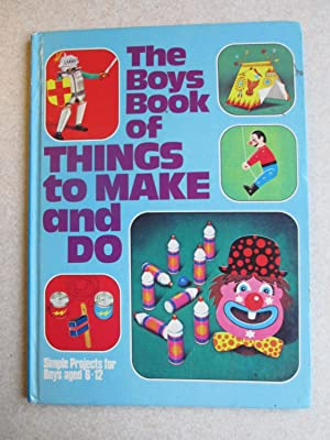 The Boys Book of Things to Make and Do