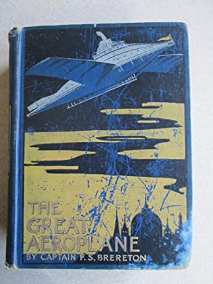The Great Aeroplane. (Personal Book of Peter: Captain F.S. Brereton