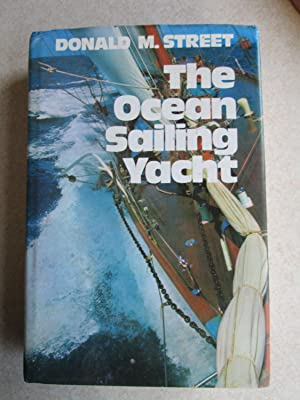 The Ocean Sailing Yacht. (Personal Book of Peter Du Cane: Donald M. Street