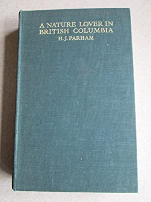 A Nature Lover In British Columbia. (Fanshawe Signed Family Book)