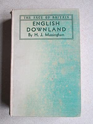 English Downland (Fanshawe Signed Family book): H.J. Massingham