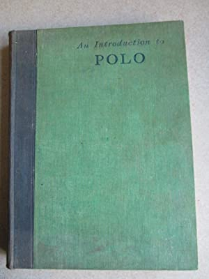 An Introduction to Polo. (Limited Edition. Du Cane Family Signed book)