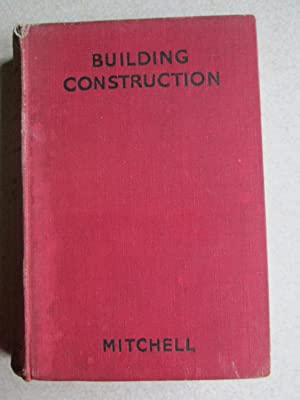 Building Construction And Drawing. Part 1 Elementary Course. 20th Edition: George A + A.M. Mitchell