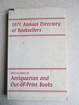 1971 Annual Directory of Booksellers: Specialising in Antiquarian and Out of Print Books