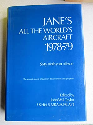 Jane's All The World's Aircraft 1978-79: Compiled and Edited By: John W.R. Taylor