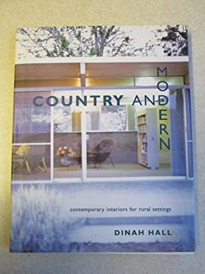 Country and Modern: Contemporary Interiors for Rural Settings