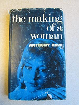 Making of a Woman: Anthony Havil