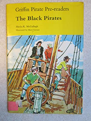 The Black Pirates (Griffin Pirate Pre-Readers): Sheila K.McCullagh