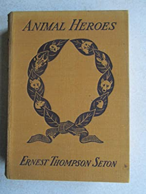 Animal Heroes: Ernest Thompson Seton