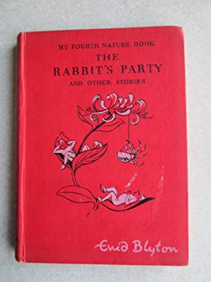 My Fourth Nature Book: The Rabbit's Party And Other Stories: Enid Blyton