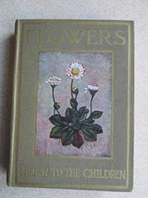 Flowers: Shown To The Children: Janet Harvey Kelman. Described By C.E.Smith