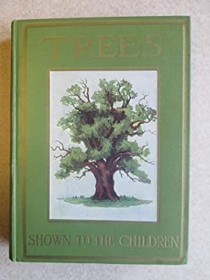Trees. Shown To The Children: Janet Harvey Kelman. Described By C.E. Smith