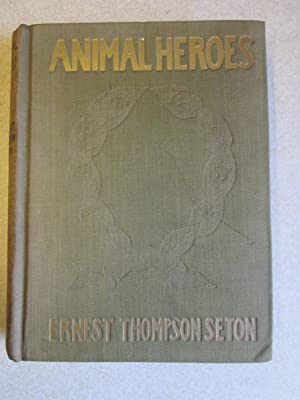 Animal Heroes (Fanshawe Family Owned book): Ernest Thompson Seton