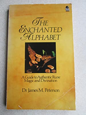 The Enchanted Alphabet: A Guide to Authentic: Peterson, James