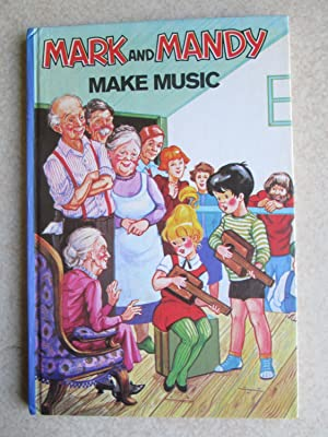 Mark and Mandy Make Music (#6 in: Lornie Leete-Hodge