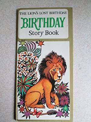 The Lion's Lost Birthday. Birthday Story Book: Margaret Hughes