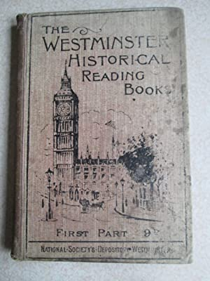 Westminster Historical Reading Books. First Part. Simple Stories Relating to English History: ...
