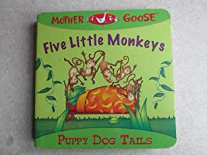 Mother Goose. Five Little Monkeys. Puppy Dog Tails (Board Book): Innovage Inc.
