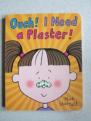 Ouch! I Need A Plaster! (Board Book): Nick Sharratt