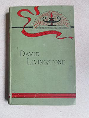 David Livingstone (The World's Workers): Robert Smiles