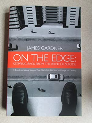 On The Edge: Stepping Back From The Brink of Suicide. (Signed By Author)
