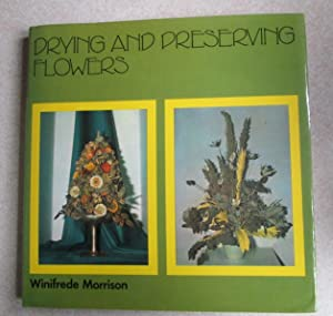 Drying and Preserving Flowers (Signed By Author)