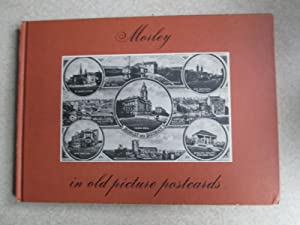 Morley in Old Picture Postcards. (Signed By Author and George W Atkinson)