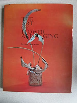 The Art of Flower Arranging (Limited Edition. Signed By Author)