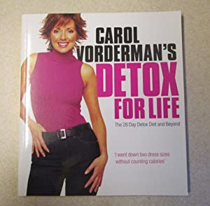 Detox for Life The 28 Day Detox Diet and Beyond (Signed By Author - Vorderman): Carol Vorderman; Ko...