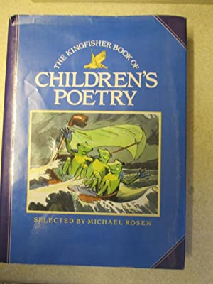 The Kingfisher Book of Children's Poetry (Signed By M Rosen): Selected By Michael Rosen