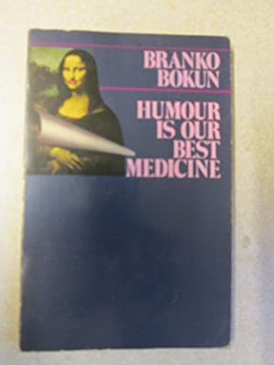 Humour Is Our Best Medicine (Signed By Co-Author): Branko Bokun, Anne Loudon