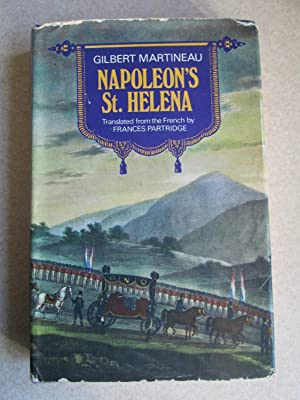 Napoleon's Saint Helena (Signed By Author): Martineau, Gilbert