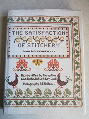 The Satisfaction of Stitchery (Signed By Author + Photos, Limited Edition)