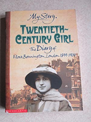My Story: Twentieth-Century Girl: The Diary of Flora Bonnington, London 1899 - 1900 (Signed By ...