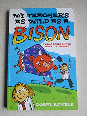 My Teacher's as Wild as a Bison: Poems Based on the Great Outdoors (Signed By Author)