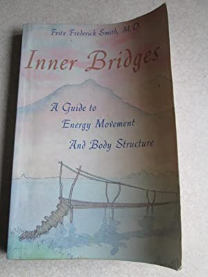 Inner Bridges: A Guide to Energy Movement and Body Structure (Signed By Author)
