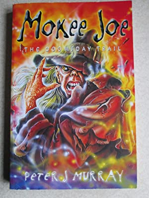 Mokee Joe The Doomsday Trail (Signed By Author)