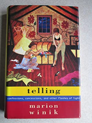 Telling: Confessions, Concessions, and Other Flashes of Light (Signed By Author)